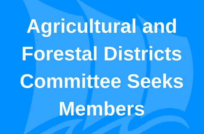 Agricultural and Forestal Districts Committee Seeks Members